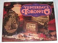 Yesterday's Toronto, 1870-1910
