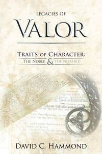 Legacies Of Valor Traits Of Character The Noble  The Notable