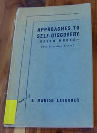 Approaches to Self-Discovery. Seven Modes. For Discussion Groups