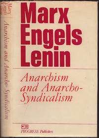 Marx, Engels, Lenin: Anarchism and Anarcho-syndicalism