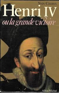 Henri IV ou la grande victoire