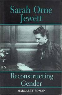 Sarah Orne Jewett: Reconstructing Gender by Margaret Roman - Hardcover - from The Saint Bookstore (SKU: A9780817305338)
