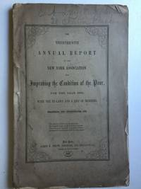 The Thirteenth Annual Report of the New York Association for Improving the Condition of the Poor for 1856 With The By-Laws and A  List of Members