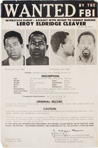 Wanted by the FBI: Interstate Flight - Assault with Intent to Commit Murder / Leroy Eldridge Cleaver