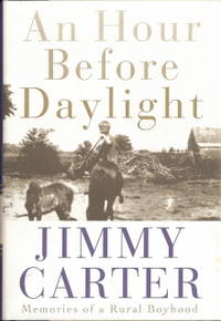 An Hour Before Daylight by  Jimmy Carter - Hardcover - Later Printing - 2001 - from HGBooks and Biblio.com