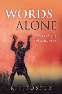 image of Words Alone : Yeats and His Inheritances