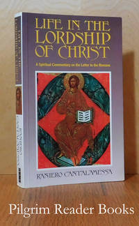 Life in the Lordship of Christ: A Spiritual Commentary on the Letter  to the Romans.