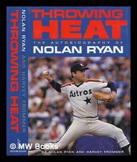 image of Throwing heat : the autobiography of Nolan Ryan