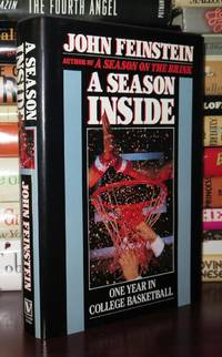 A SEASON INSIDE One Year in College Basketball by  John Feinstein - First Edition; First Printing - 1988 - from Rare Book Cellar (SKU: 81193)
