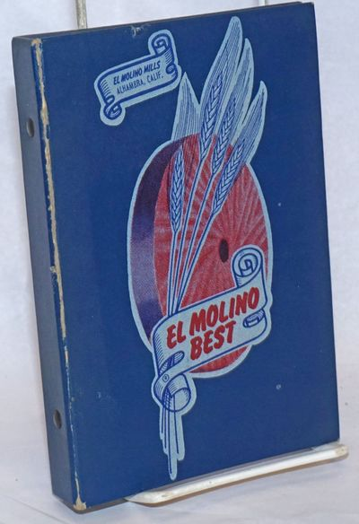 Alhambra CA: El Molino Mills, 1953. Hardcover. Unpaginated, numbered recipes on perhaps ninety pages...