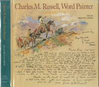 Charles M. Russell, Word Painter: Letters 1887-1926