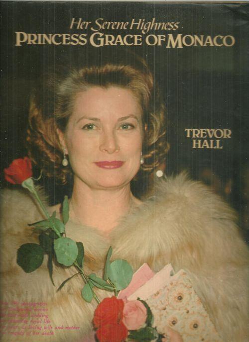 HER SERENE HIGHNESS PRINCESS GRACE OF MONACO, Hall, Trevor