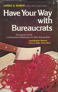 Have Your Way with Bureaucrats: The Layman\'s Guide to Pyramiding Featherheads and Other Strange Birds