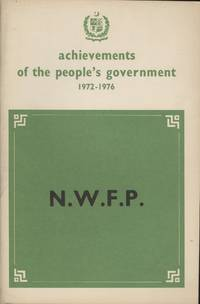 Achievements of the People's Government 1972-1976 : N.W. F.P. [Pakistan]
