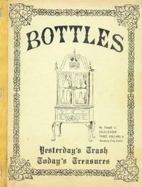 Bottles: Yesterday's Trash, Today's Treasures