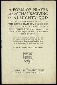 image of A Form of Prayer and of Thanksgiving to Almighty God for the Protection Afforded to the King's Majesty During the Twenty-five Years of His Auspicious Reign