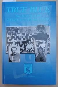 image of True Blue - The History of the Sturt Football Club