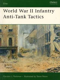 Elite No.124: World War II Infantry Anti-Tank Tactics