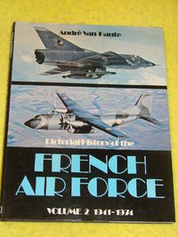 Pictorial History of the French Air Force, volume 2, 1941-1974