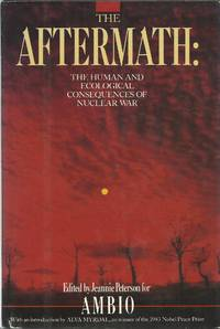 The Aftermath : The Human and Ecological Consequences of Nuclear War