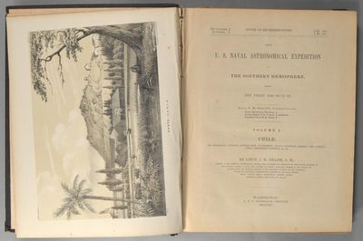 1855. GILLISS, Lieut. J. M. THE U. S. NAVAL ASTRONOMICAL EXPEDITION TO THE SOUTHERN HEMISPHERE, DURI...