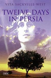 image of Twelve Days in Persia: Across the Mountains with the Bakhtiari Tribe (Tauris Parke Paperbacks)