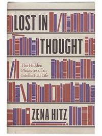 Lost in Thought: The Hidden Pleasures of Intellectual Life