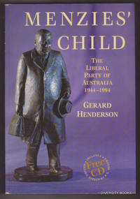 MENZIES' CHILD : The Liberal Party of Australia, 1944-1994