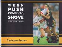 When Push Comes to Shove: Volume Two: Centenary Issues.: Centenary Edition v. 2