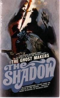 The Ghost Makers: The Shadow ---by Maxwell Grant