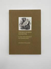 Thomas Bewick Engraver & The Performance of Woodblocks