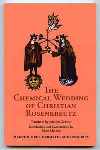 The Chemical Wedding of Christian Rosenkreutz (Magnum Opus Hermetic Sourceworks #18)