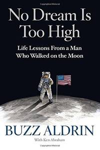 image of No Dream Is Too High: Life Lessons From A Man Who Walked On The Moon  -  1st Edition/1st Printing