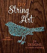 DIY String Art: 24 Designs to Create and Hang