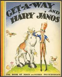 GET-A-WAY AND HARY JANOS by  MAUD AND MISKA PETERSHAM - from Aleph-Bet Books, Inc. and Biblio.co.uk