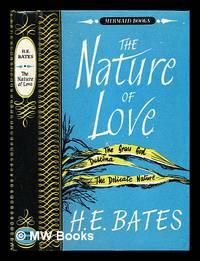 image of The nature of love : three short novels / H.E. Bates