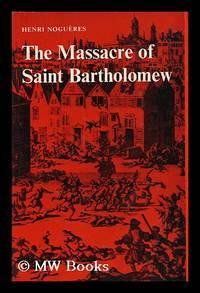 image of The Massacre of Saint Bartholomew - [Uniform Title: La Saint-Barthelemy, 24 Aout 1572. English]