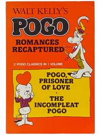 Walt Kelly's Pogo Romances Recaptured: Pogo, Prisoner of Love and The Incompleat Pogo