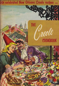 The Creole Cookbook: 201 Celebrated New Orleans Creole Recipes (110 in Cooking Magic Series)