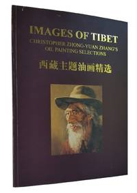 Images of Tibet: Christopher Zhong-Yuan Zhang\'s Oil Painting Selections