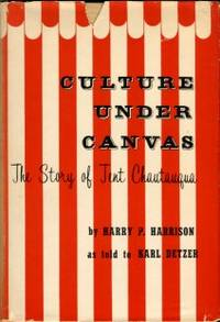 image of Culture Under Canvas: The Story Of Tent Chautauqua