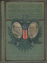 GREAT ISSUES AND NATIONAL LEADERS Live Questions of the Day Discussed the  Voter's Guide for the Campaign of 1900