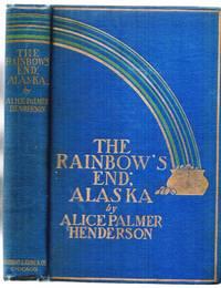 The Rainbow's End: Alaska