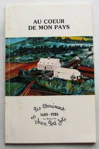 image of Au coeur de mon pays. Les Chouinards 1685-1985 au berceau de St-Jean-Port-Joli