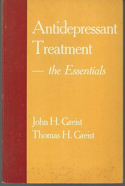 ANTIDEPRESSANT TREATMENT The Essentials, Greist, John
