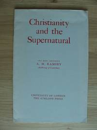 image of Christianity and the Supernatural  -  The Ethel M. Wood Lecture - University of London 5th March 1963