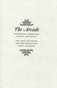 Arcade, Greenwich, Cumberland County, New Jersey: The Land, the Ho