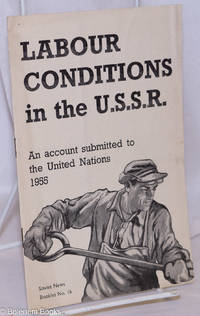 image of Labour Conditions in the U.S.S.R.: An account submitted to the United Nations, 1955