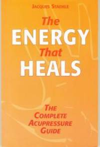 THE ENERGY THAT HEALS. THE COMPLETE ACUPRESSURE GUIDE