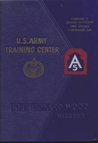 U. S. Army Training Center Fort Leonard Wood, Missouri: Company E, Second Battalion, Third...